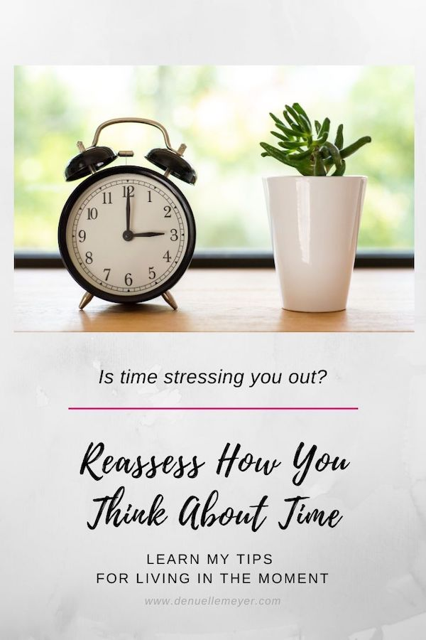 Does time stress you out? It does for most of us! Check out my top tips to reassess how you think about time. Start living in the moment and living your best life. Click through to learn more! Do Well, Be Well, Live Well, The Weekly Well- Weekly inspiration to live YOUR best life. #timemanagement #time #stressrelief #livelife