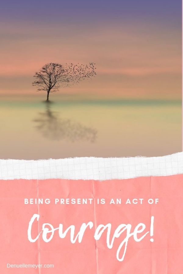 Being present is an act of courage. We all struggle with being present, but when are we have less stress and anxiety! Click through to learn more :) Do Well, Be Well, Live Well, The Weekly Well- Weekly inspiration to live YOUR best life!