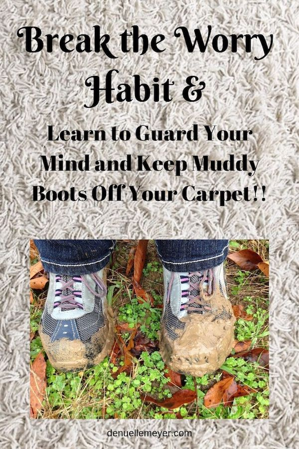 Break the Worry Habit & Learn to Guard Your Mind. Click through to learn more :) Do Well, Be Well, Live Well, The Weekly Well- Weekly inspiration to live YOUR best life!