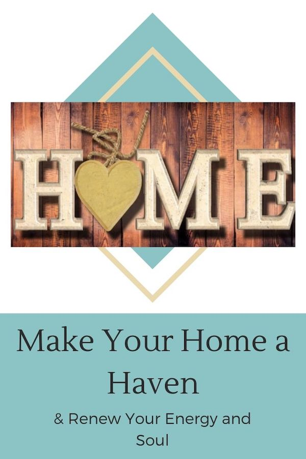 Learn how to make your home a haven and renew your energy and soul! Click through to learn more :) Do Well, Be Well, Live Well, The Weekly Well- Weekly inspiration to live YOUR best life!