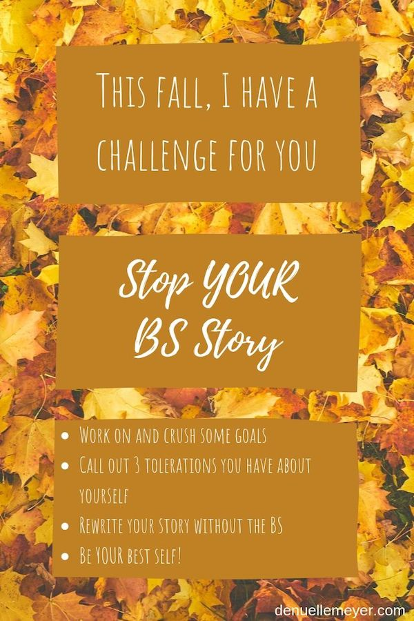Do you have a BS story you tell yourself? I bet you do! It is soooo common! We get ourselves so stress-out with our choices that we think they are life and death. They are not! Tune in to this week's weekly and learn how to stop YOUR BS story and be your best self. Click through to learn more!