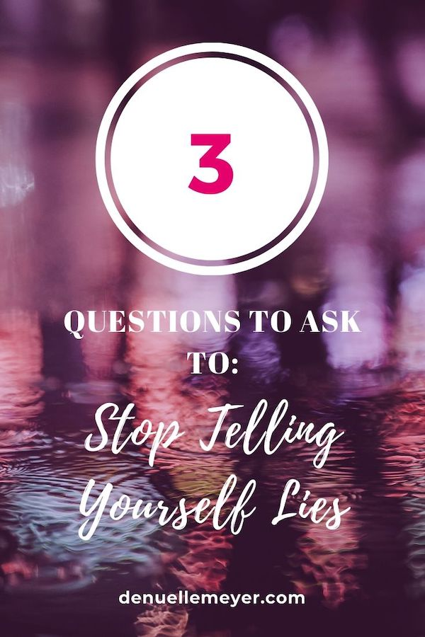 Do You Tell yourself lies? It is so common to have negative self-talk, AKA lies, spiraling in our brains. A key part of a fit mind is to alleviate negative self-talk. Click through to learn 3 questions to help you stop telling yourself lies! Read now, pin later. #stressrelief #negativity #stress #lies #fitmind #selftalk