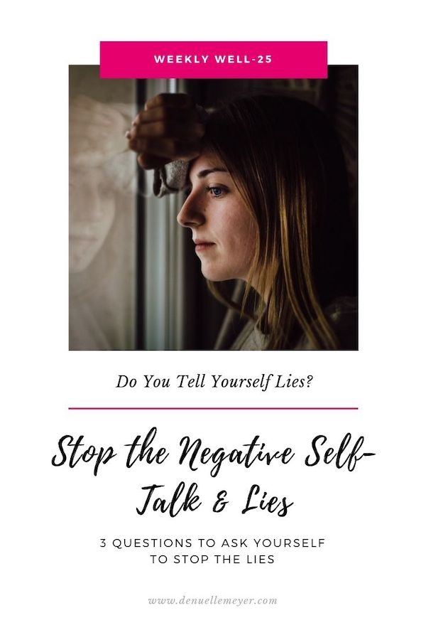 Do You Tell yourself lies? It is so common to have negative self-talk, AKA lies, spiraling in our brains. A key part of a fit mind is to alleviate negative self-talk. Click through to learn 3 questions to help you stop telling yourself lies!