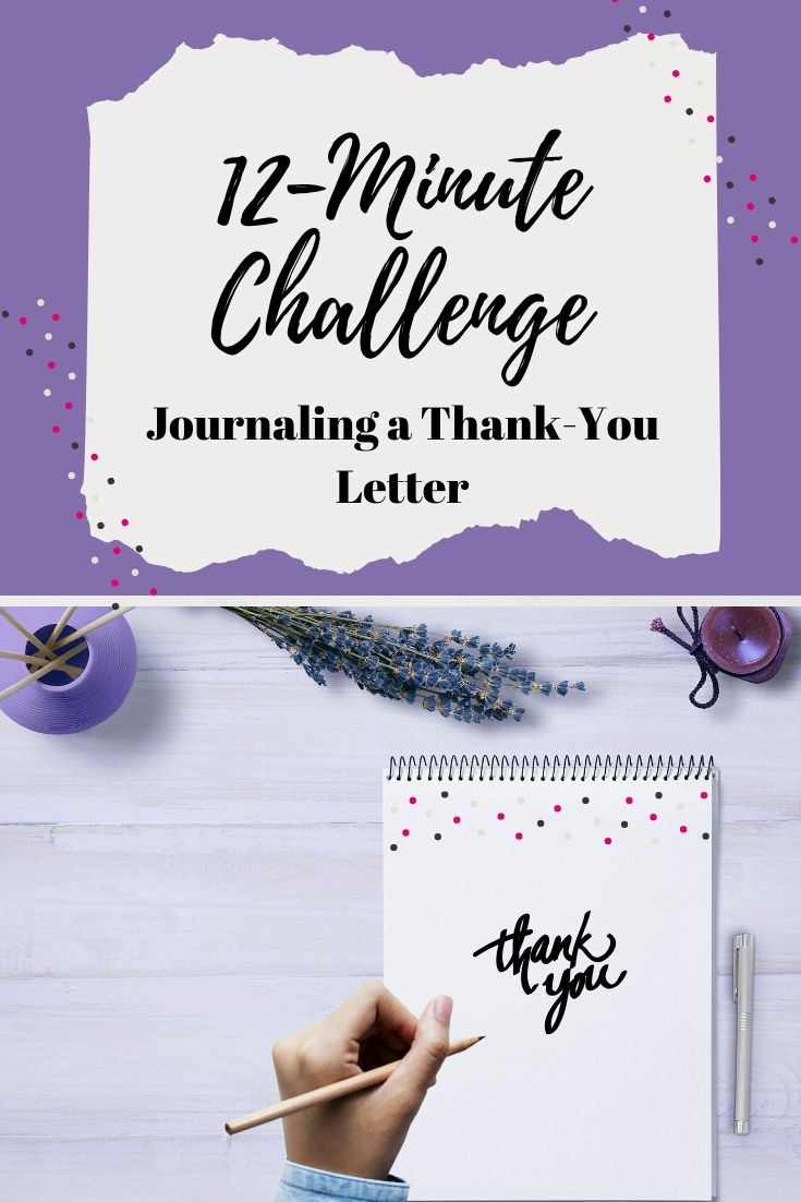 This Week's 12-minute challenge is: journaling a thank-you letter. Who is that special person in your life? What did they do to help you become who you are today? Have you told them? Try it! I KNOW they will appreciate the love! Click through to learn more about journaling a thank-you letter! You got this! Pin now, read later. #fitmind #stressfree #12-minutechallenge #journaling #thankyou #newyearnewyou #resolution #change